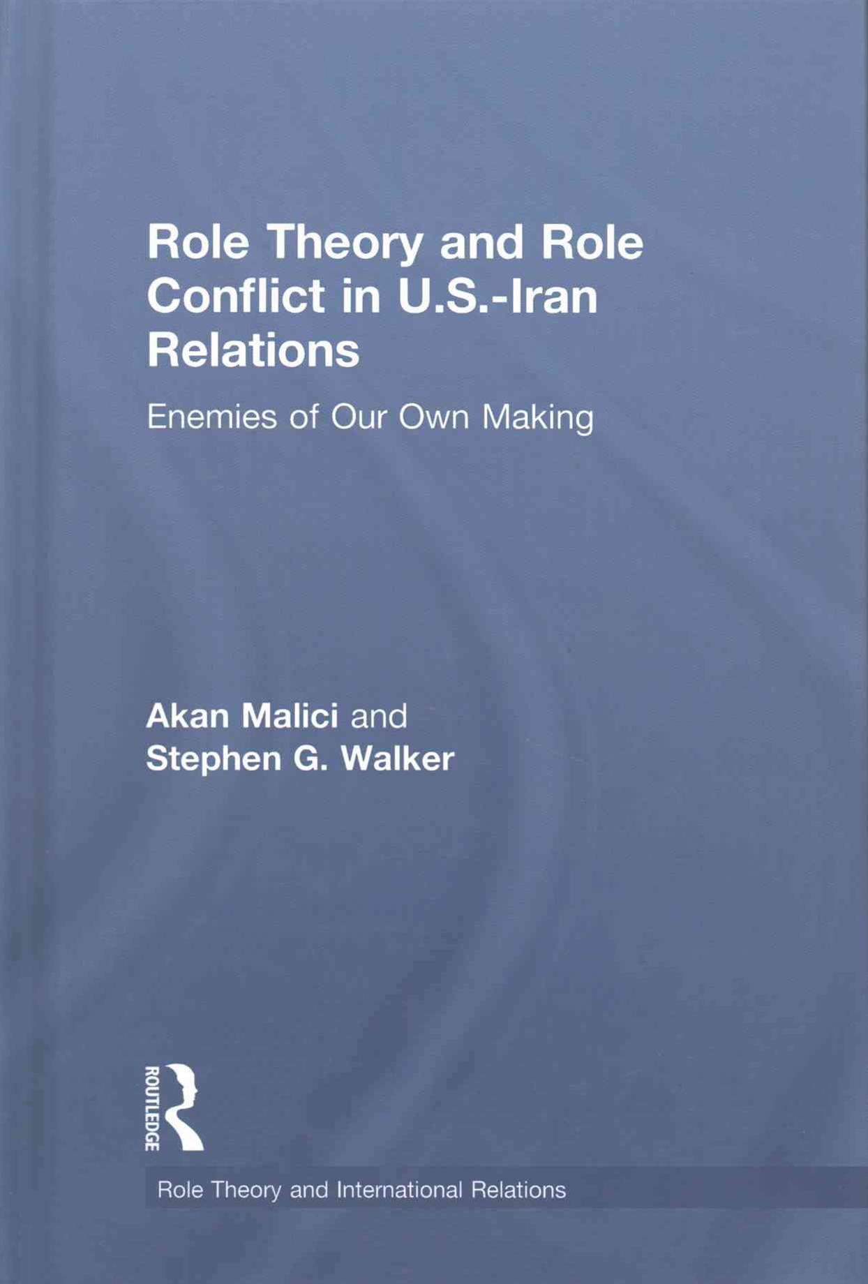 Role Theory and Role Conflict in U. S. -Iran Relations