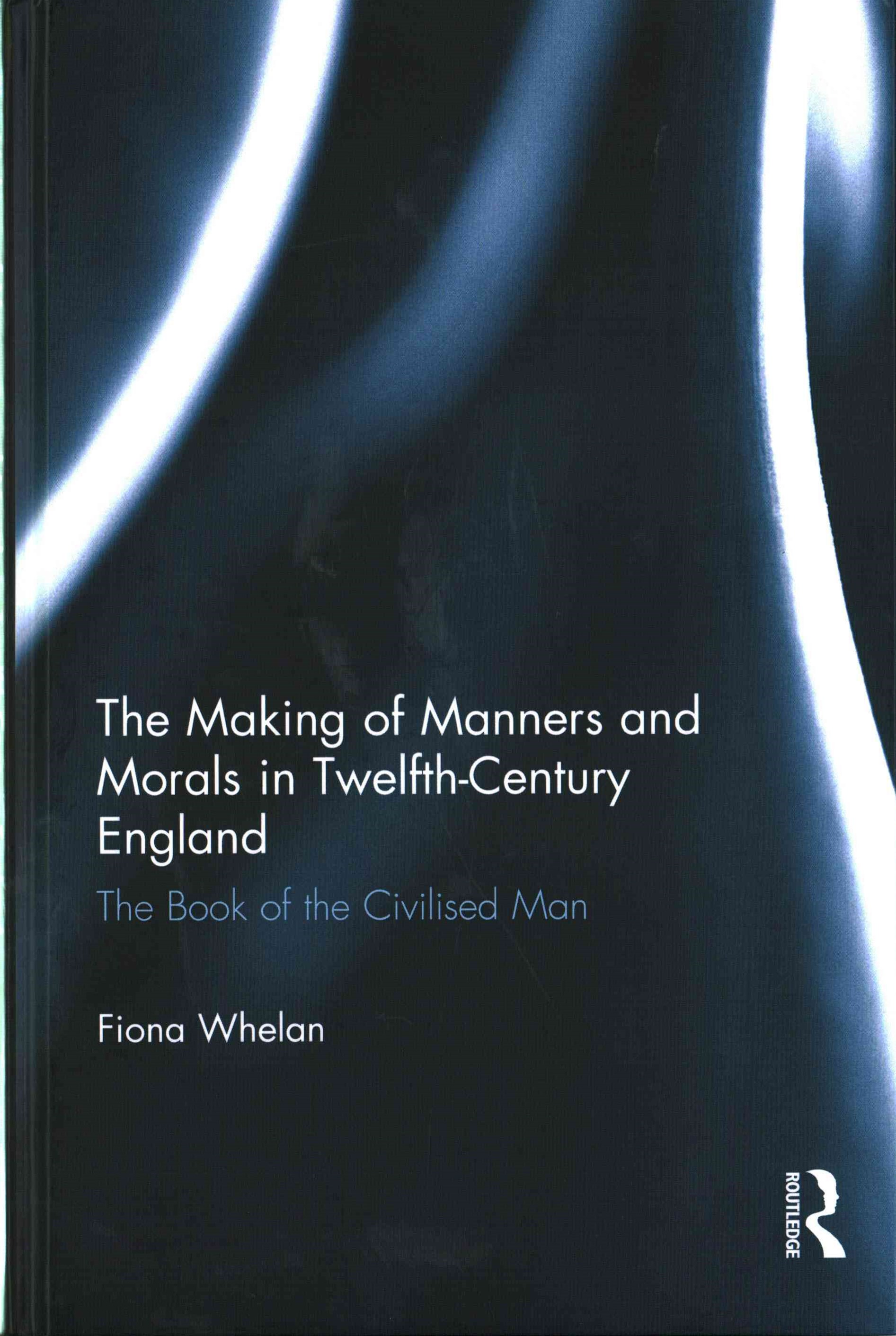 Making of Manners and Morals in Twelfth-Century England