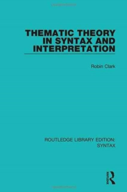 Thematic Theory in Syntax and Interpretation