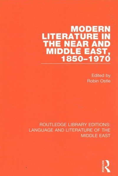 Modern Literature in the Near and Middle East 1850-1970