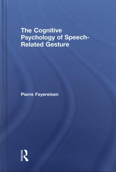 The Cognitive Psychology of Speech Related Gesture