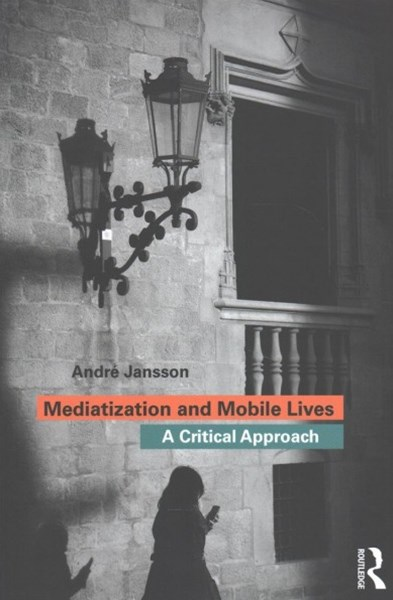 Mediatization and Mobile Lives