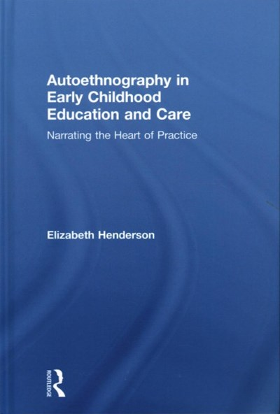 Autoethnographical Studies in Early Childhood Education