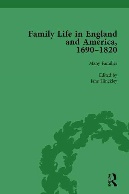 Family Life in England and America, 1690-1820, Vol 1