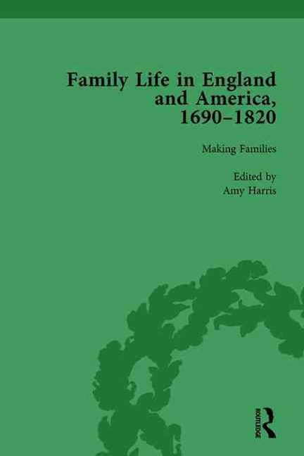 Family Life in England and America, 1690-1820, Vol 2