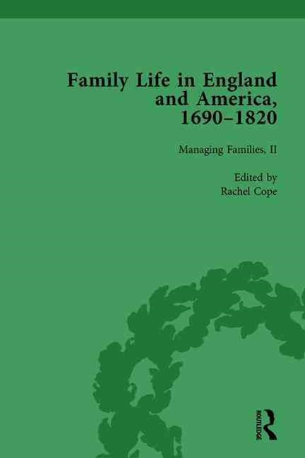 Family Life in England and America, 1690-1820, Vol 4