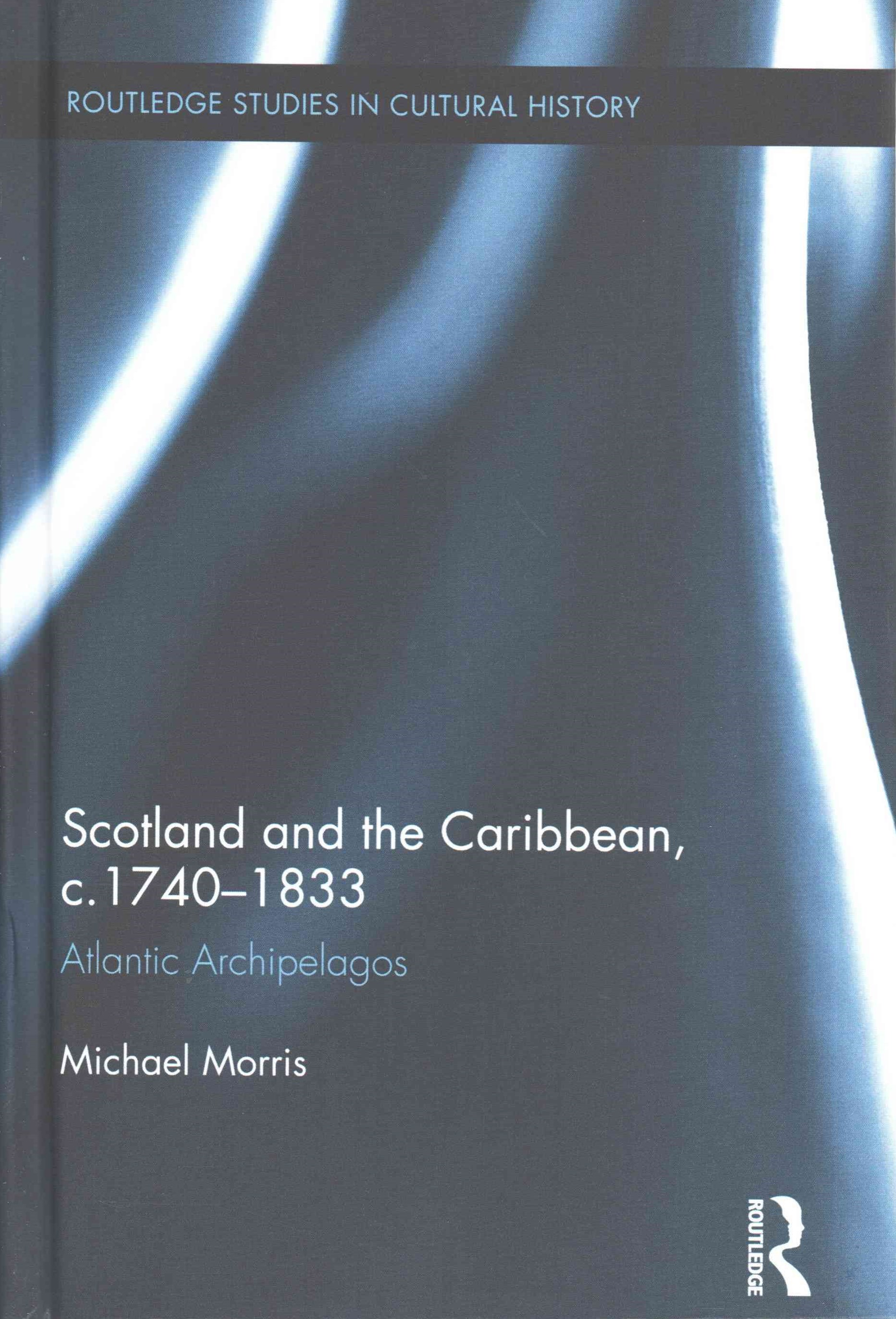 Scotland and the Caribbean, C.1740-1833