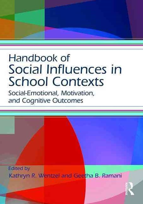 Handbook of Social Influences in School Contexts