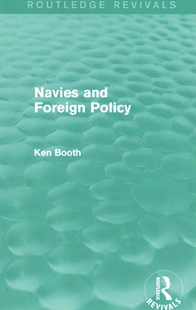 Navies and Foreign Policy by Ken Booth (9781138781764) - PaperBack - History