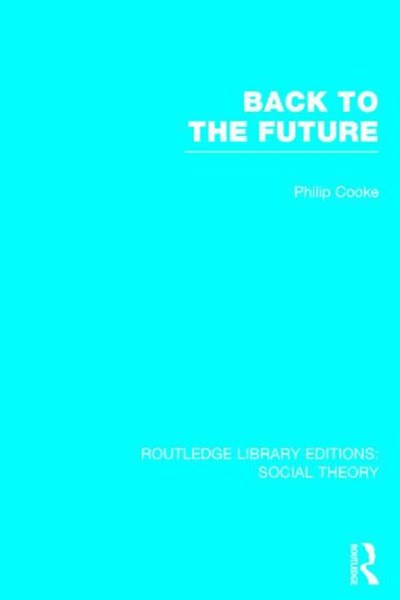 Back to the Future (RLE Social Theory)