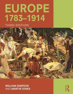 Europe 1783-1914 by William Simpson, Martin Jones (9781138786530) - PaperBack - History European
