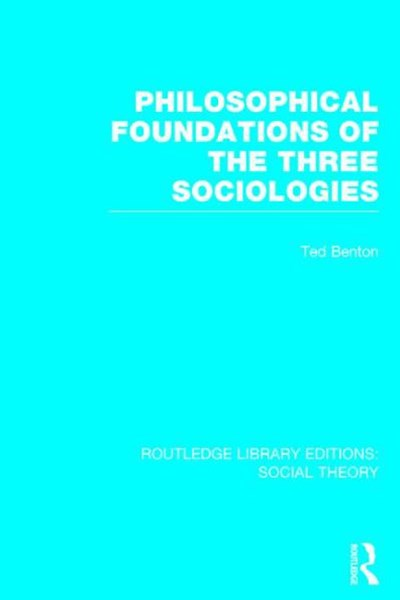 Philosophical Foundations of the Three Sociologies