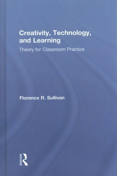 Creativity, Technology, and Learning