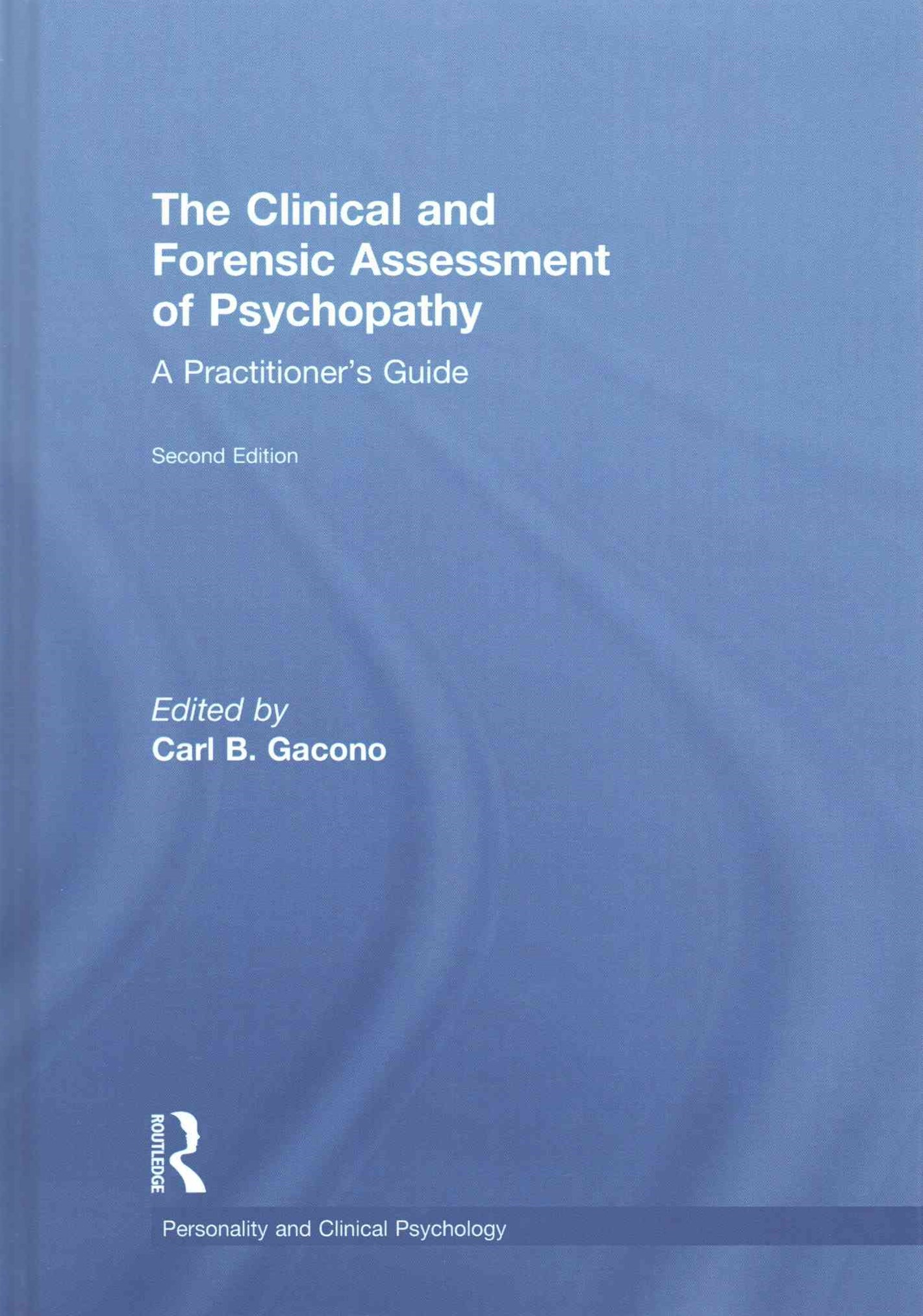 The Clinical and Forensic Assessment of Psychopathy
