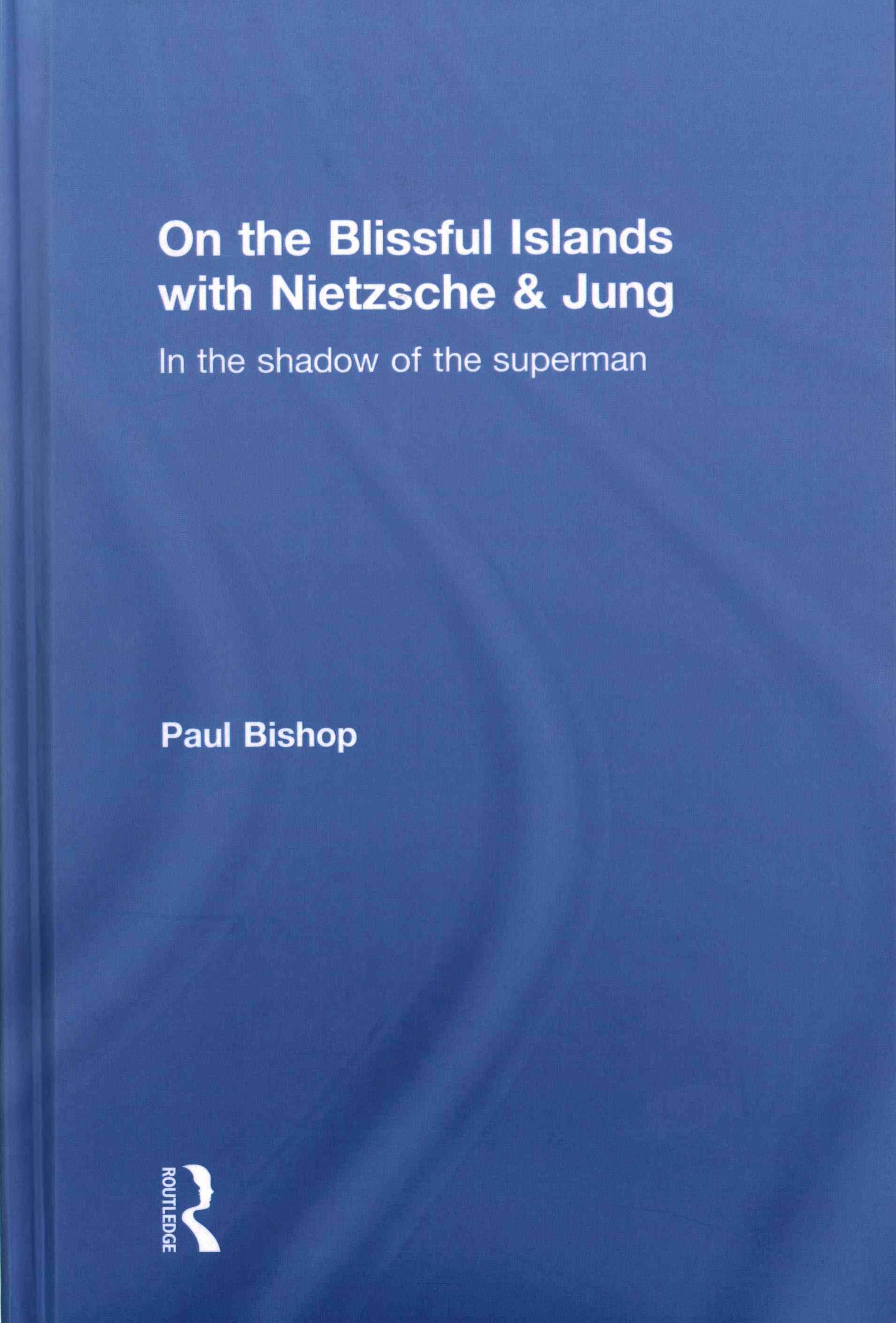 On the Blissful Islands with Nietzsche and Jung