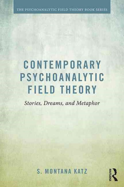 Contemporary Psychoanalytic Field Theory