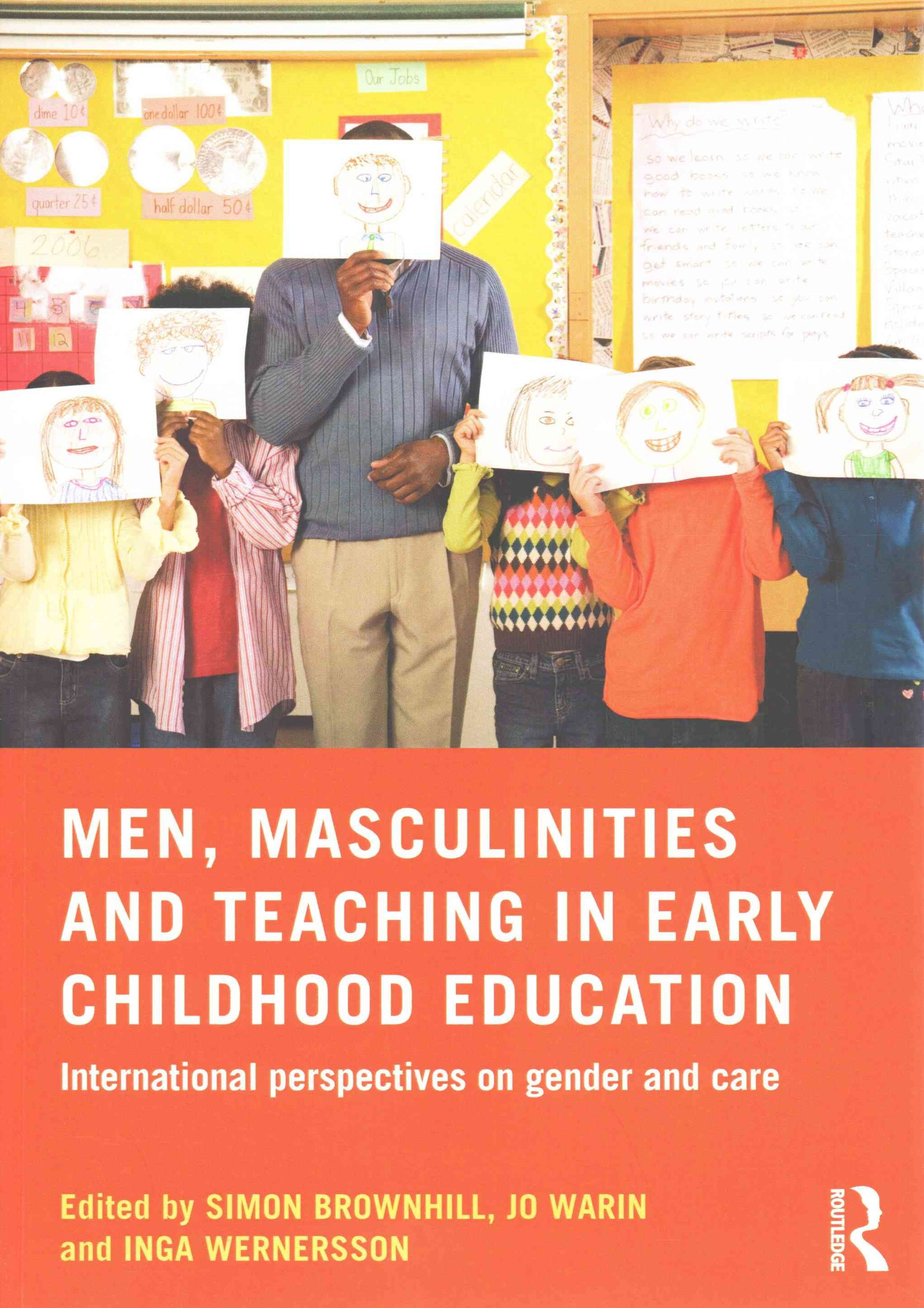 Men, Masculinities and Teaching in Early Childhood Education