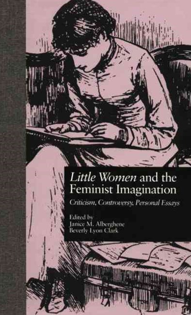 LITTLE WOMEN and THE FEMINIST IMAGINATION