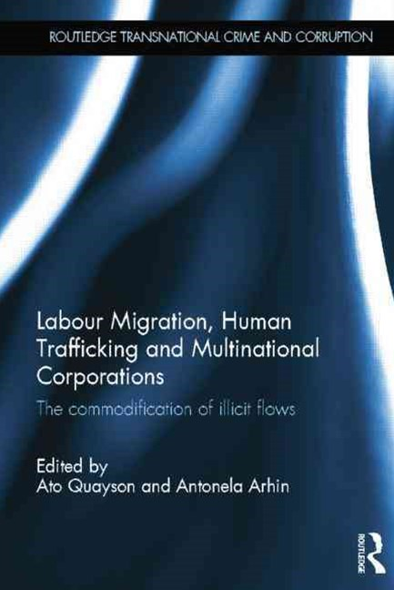 Labour Migration, Human Trafficking and Multinational Corporations