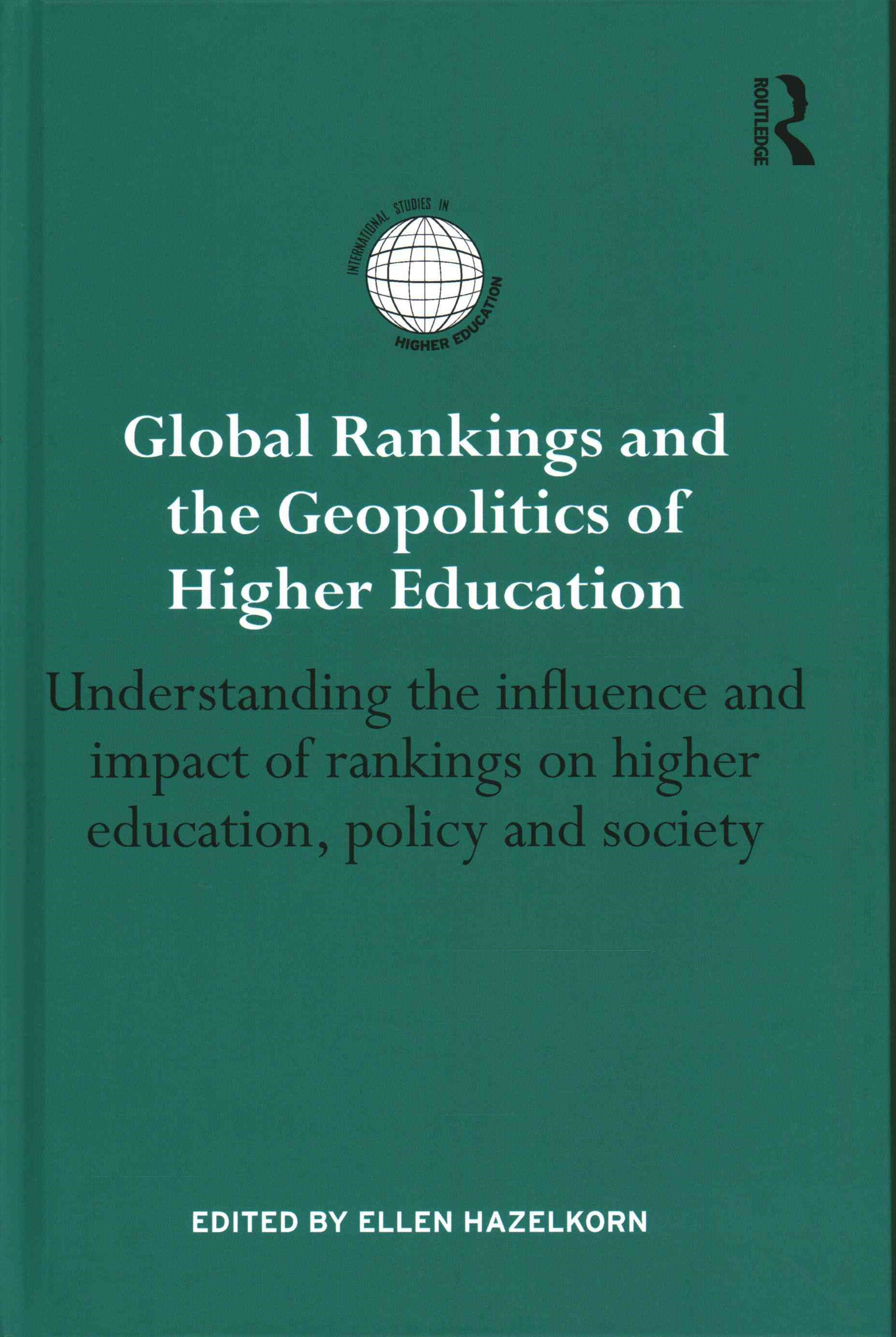 Global Rankings and the Geo-Politics of Higher Education