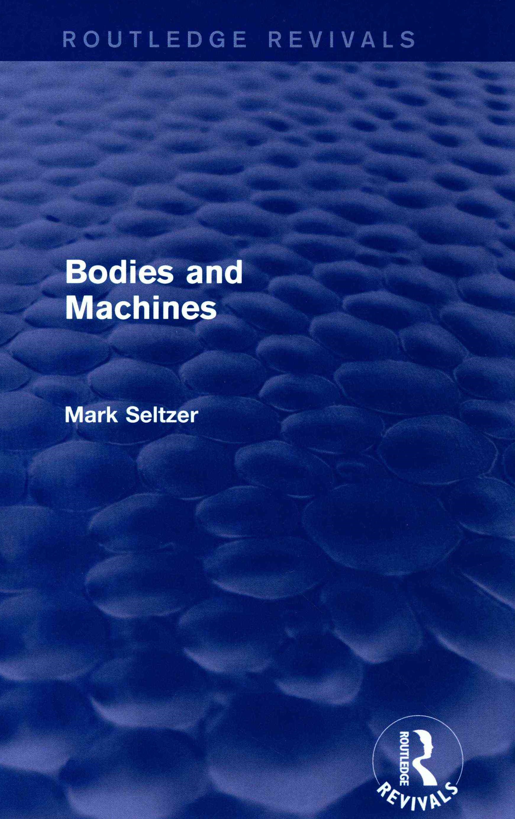 Bodies and Machines (Routledge Revivals)