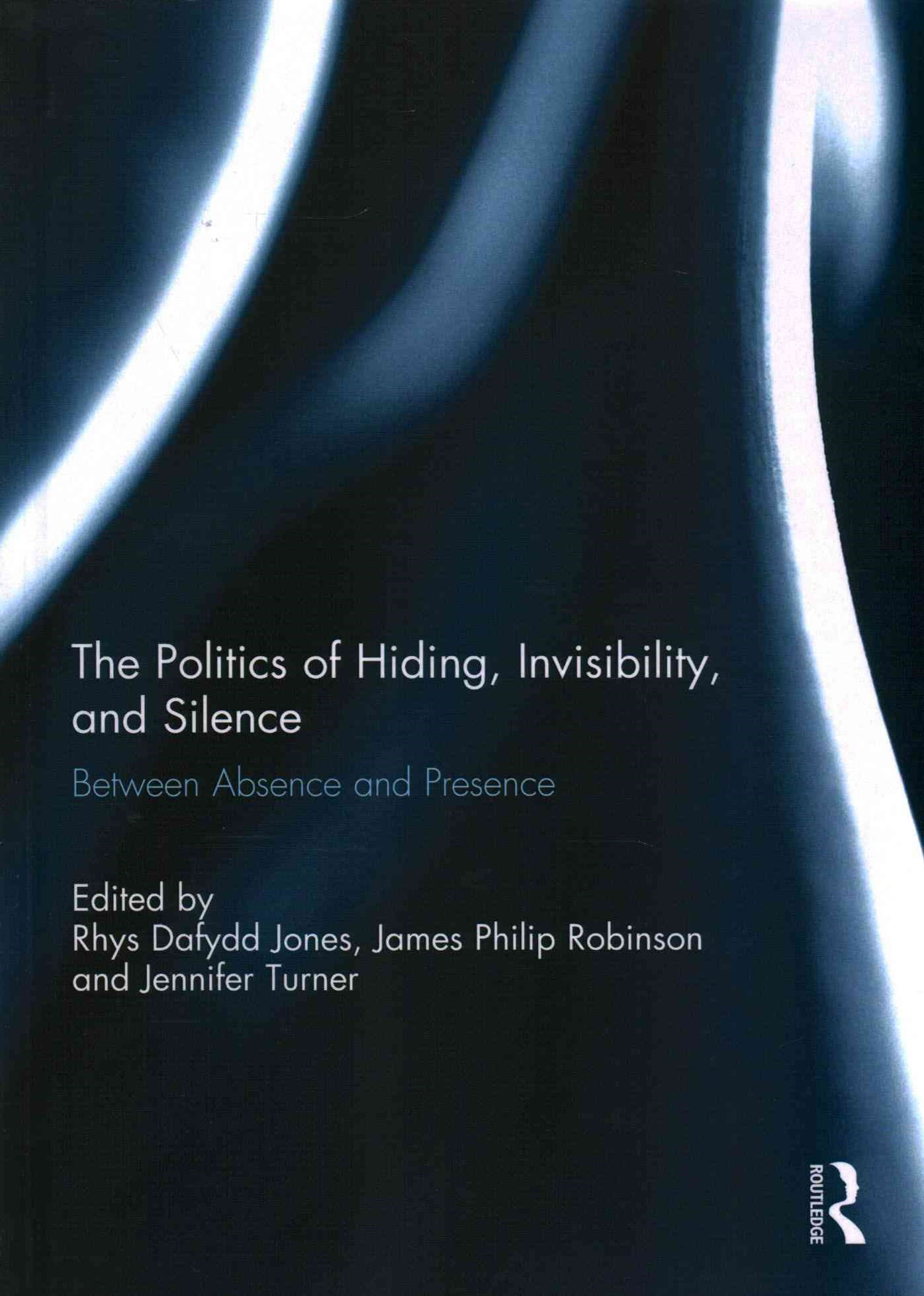 Politics of Hiding, Invisibility, and Silence