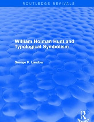 William Holman Hunt and Typological Symbolism