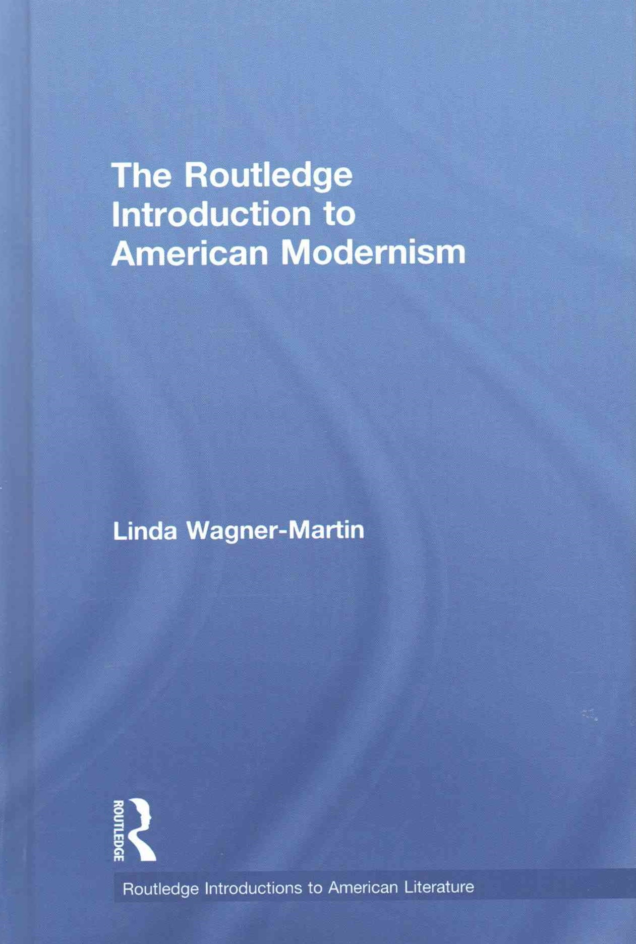 Routledge Introduction to American Modernism
