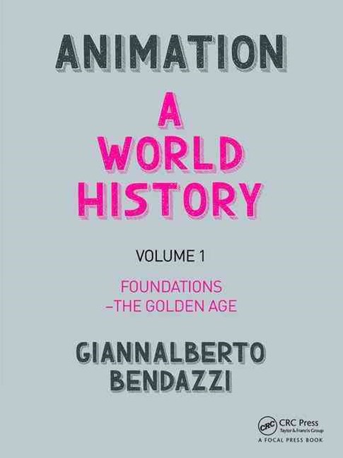 Animation: A World History: Foundations - The Golden Age