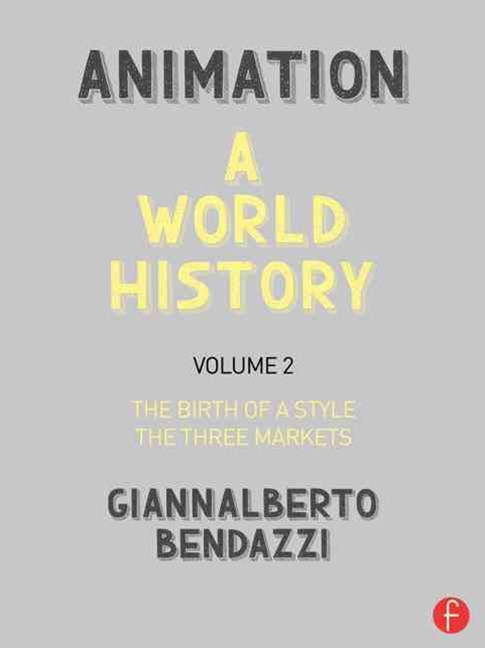 Animation: A World History: The Birth of a Style - The Three Markets