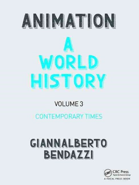 Animation: A World History: Contemporary Times