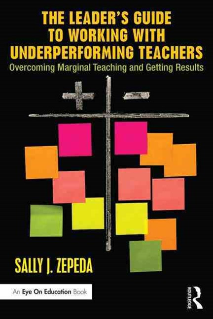 The Leader's Guide to Working with Underperforming Teachers