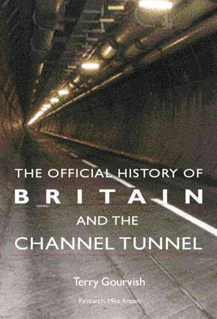 Official History of Britain and the Channel Tunnel
