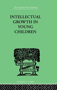 Intellectual Growth in Young Children by Susan Isaacs, Susan (9781138875135) - PaperBack - Education Trade Guides