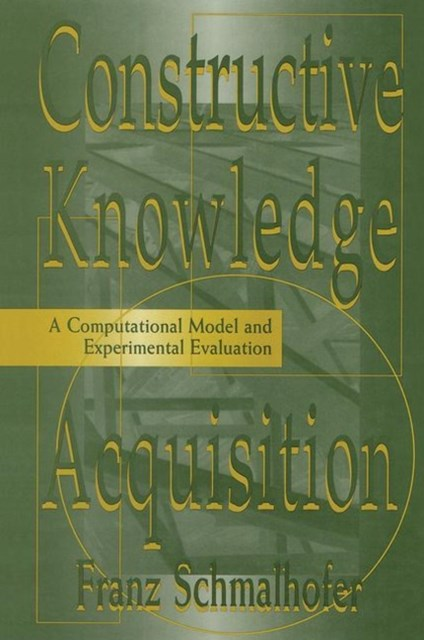 Constructive Knowledge Acquisition