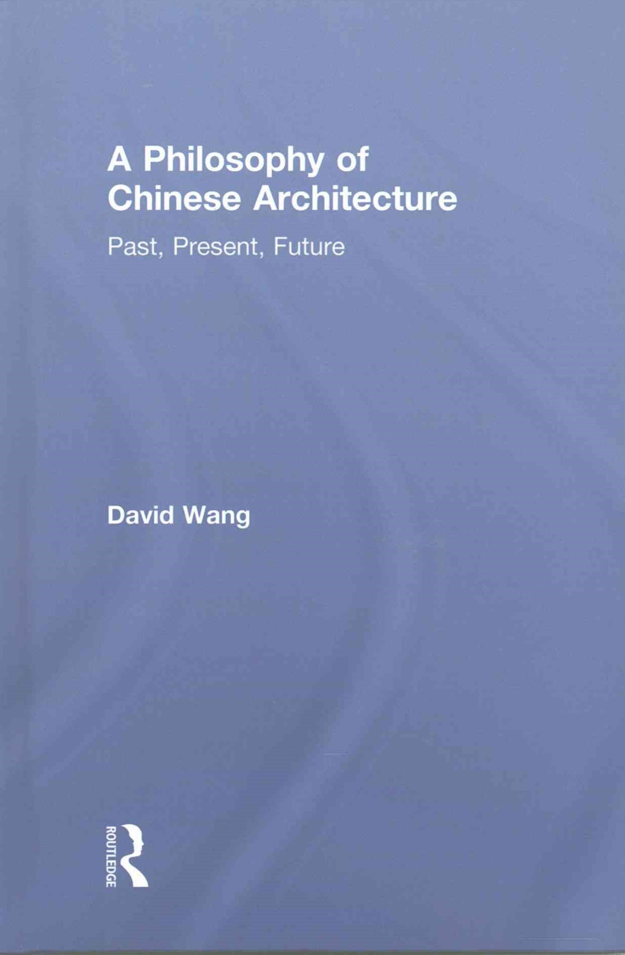 Philosophy of Chinese Architecture