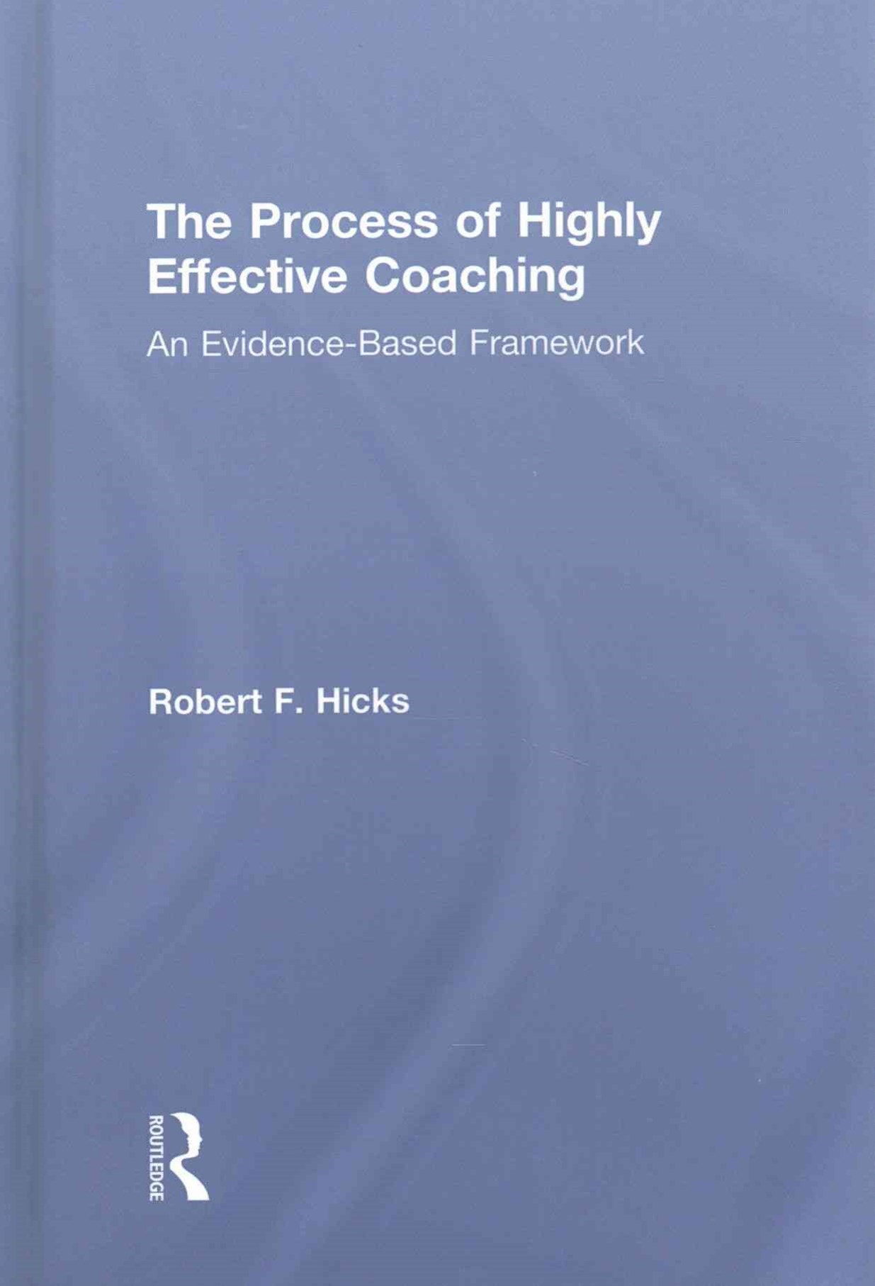 The Process of Highly Effective Coaching