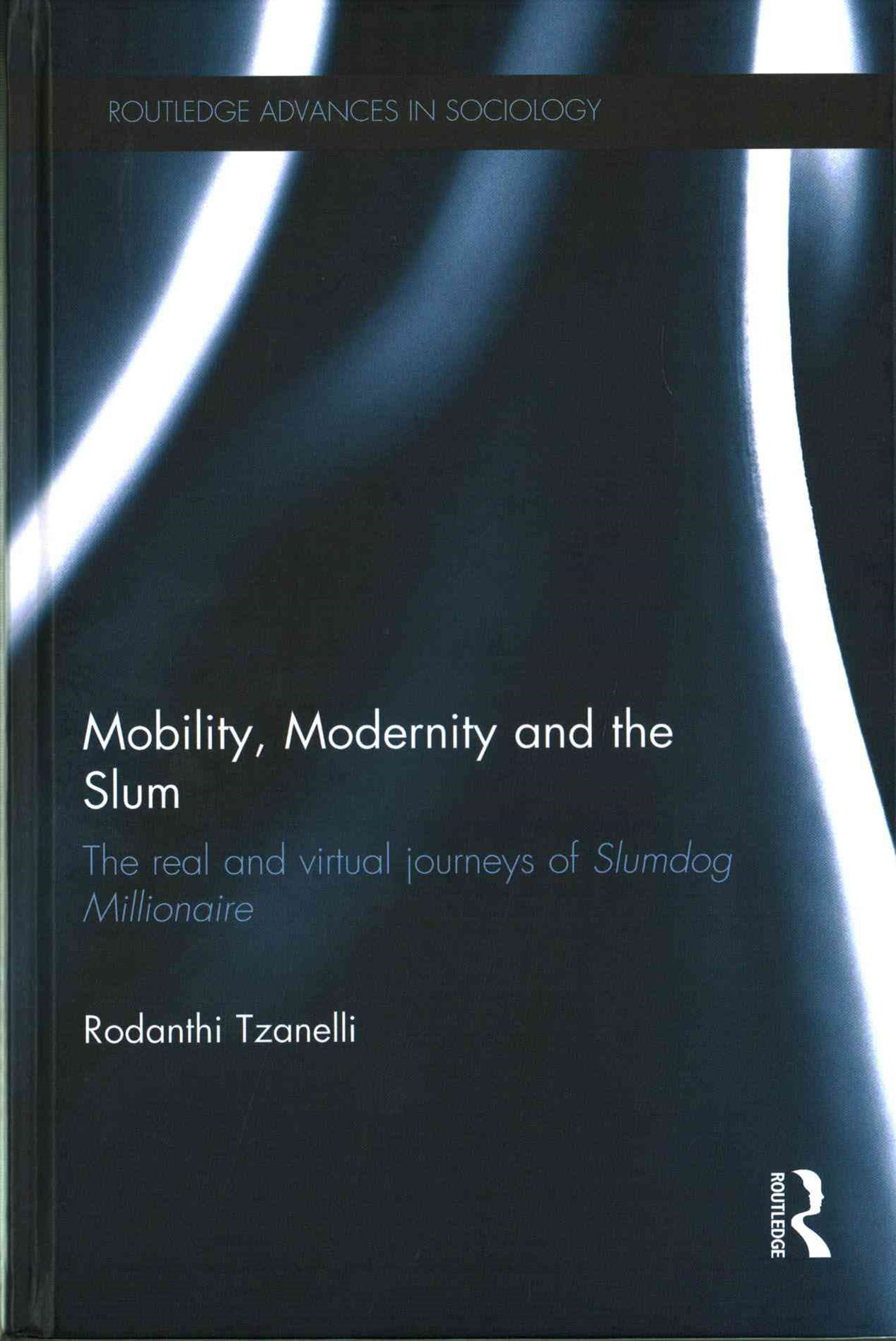 Mobility, Modernity and the Slum