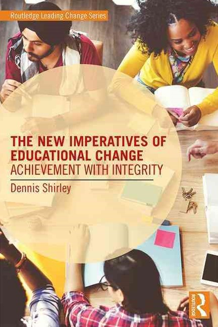 The New Imperatives of Educational Change