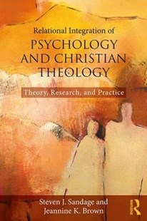 Relational Integration of Psychology and Christian Theology by Steven J. Sandage, Jeannine K. Brown (9781138935938) - PaperBack - Religion & Spirituality Christianity