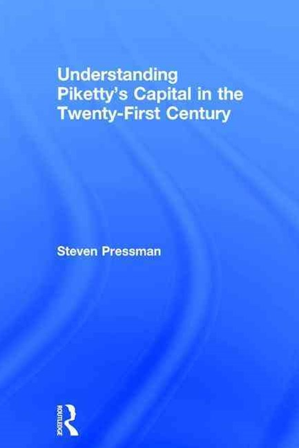 Understanding Piketty's Capital in the Twenty-First Century