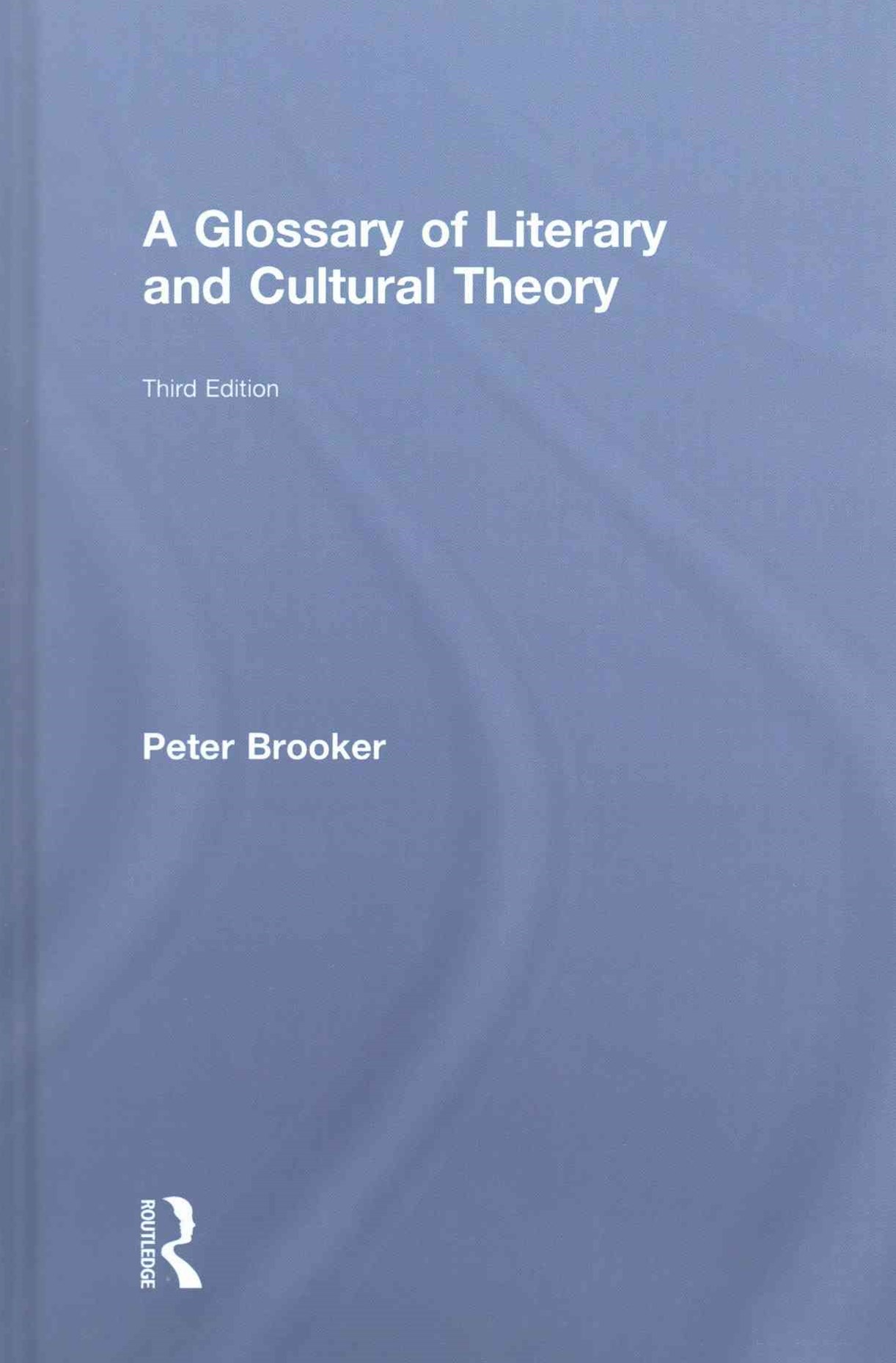 Glossary of Literary and Cultural Theory