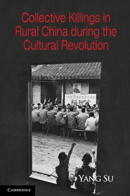 (ebook) Collective Killings in Rural China during the Cultural Revolution