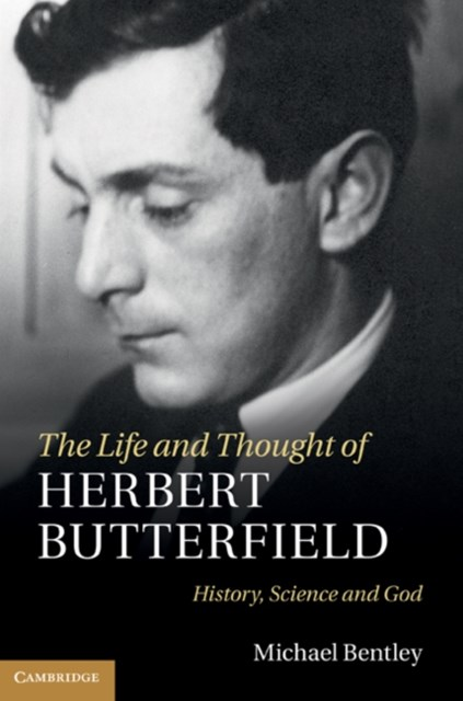Life and Thought of Herbert Butterfield