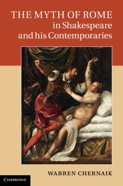 Myth of Rome in Shakespeare and his Contemporaries