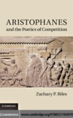 Aristophanes and the Poetics of Competition