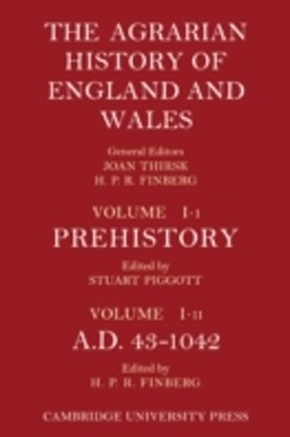 Agrarian History of England and Wales: Volume 1, Prehistory to AD 1042