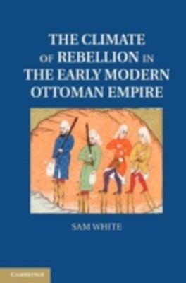 (ebook) Climate of Rebellion in the Early Modern Ottoman Empire