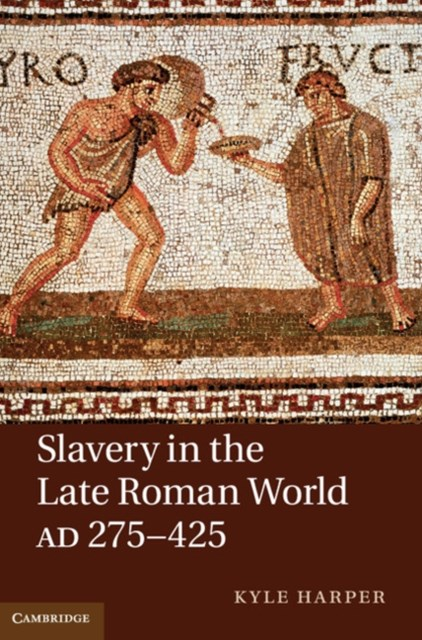(ebook) Slavery in the Late Roman World, AD 275-425