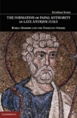 Formation of Papal Authority in Late Antique Italy